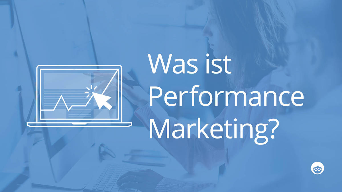 Performance Marketing für Anfänger