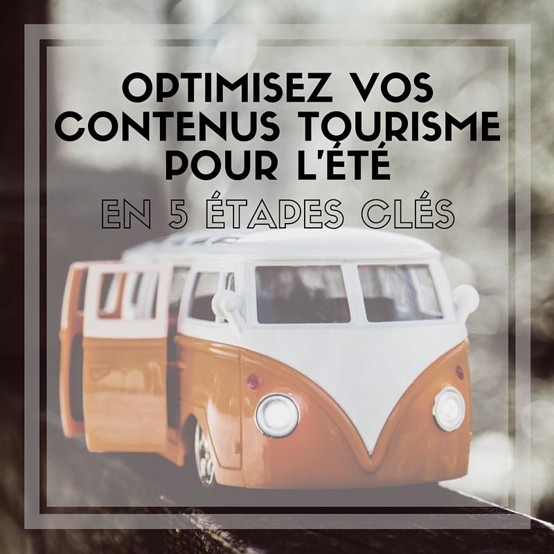 OPTIMISEZ VOS CONTENUS TOURISME POUR L'ÉTÉ