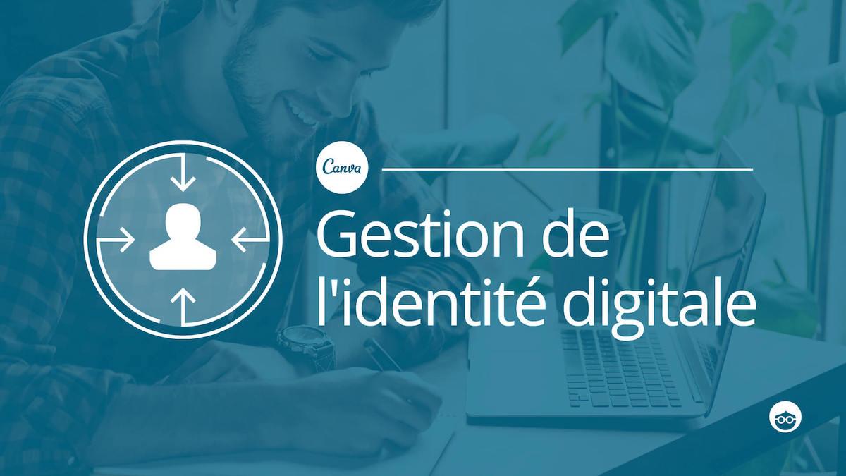 la gestion de son identité digitale