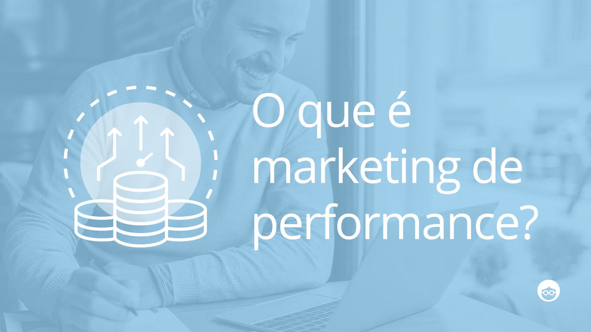 Como começar a trabalhar com o marketing de performance