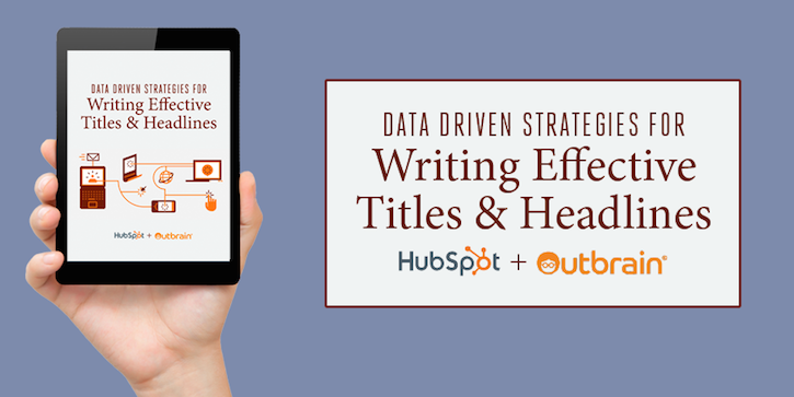 Hubspot and Outbrain eBook: Writing Effective Titles and Headlines