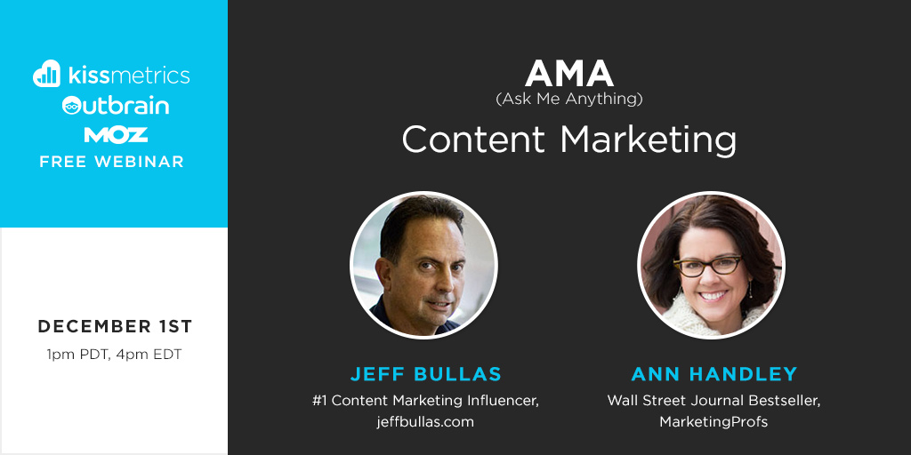 "Content Marketing ""Ask Me Anything"" with Jeff Bullas and Ann Handley co-hosted by Outbrain, KISSmetrics, and MOZ"