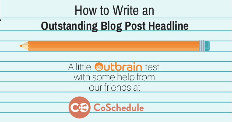 How to Write an Outstanding Blog Post Headline