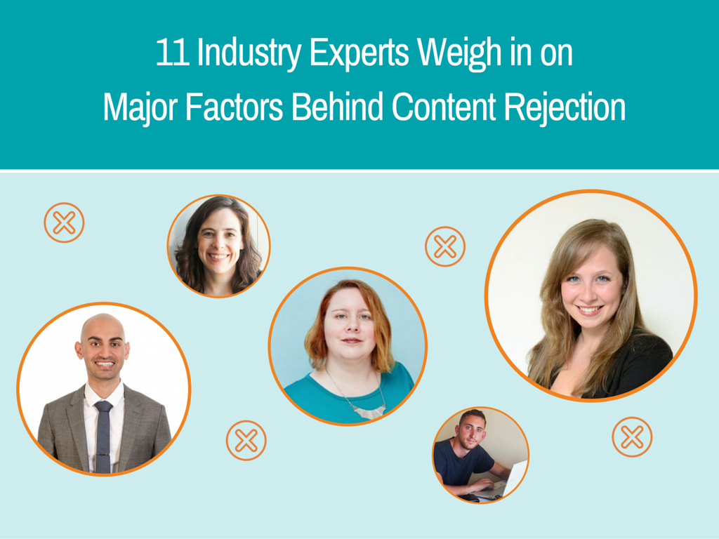 11 Industry Experts Weigh in on Major Factors Behind Content Rejection