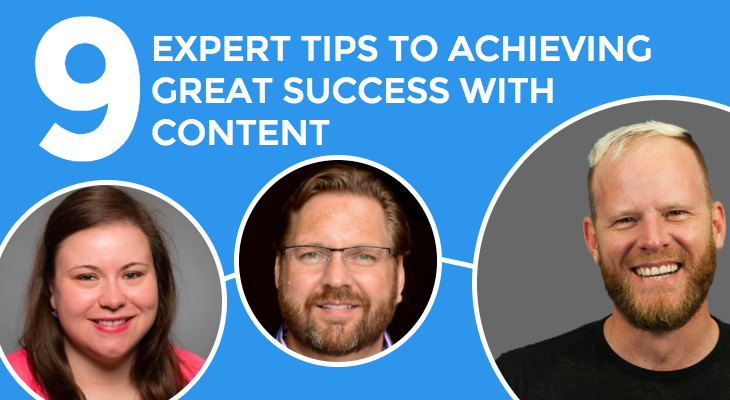 9 Expert Tips To Achieving Great Success with Content