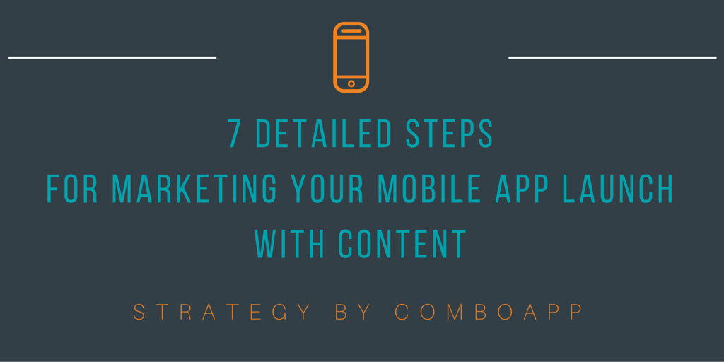 7 Detailed Steps for Marketing Your Mobile App with Content