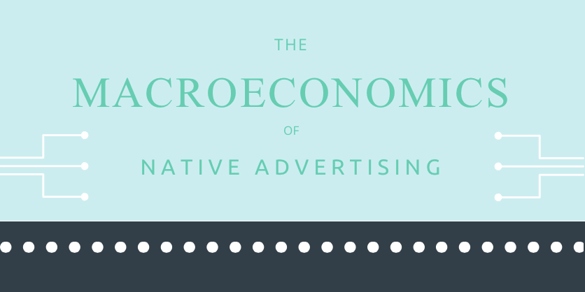 The Macroeconomics of Native Advertising