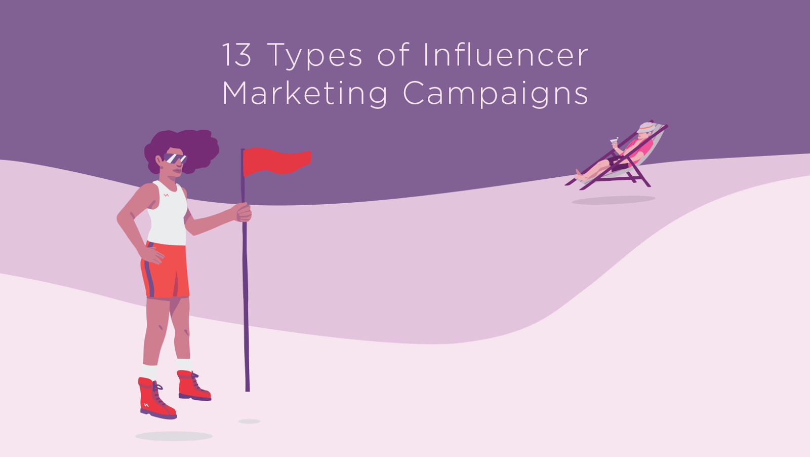 13 Types Of Influencer Marketing Campaigns