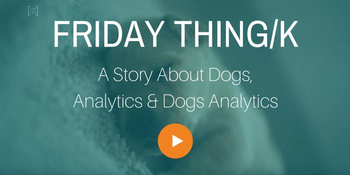 FRIDAY THING/K Dog Analytics
