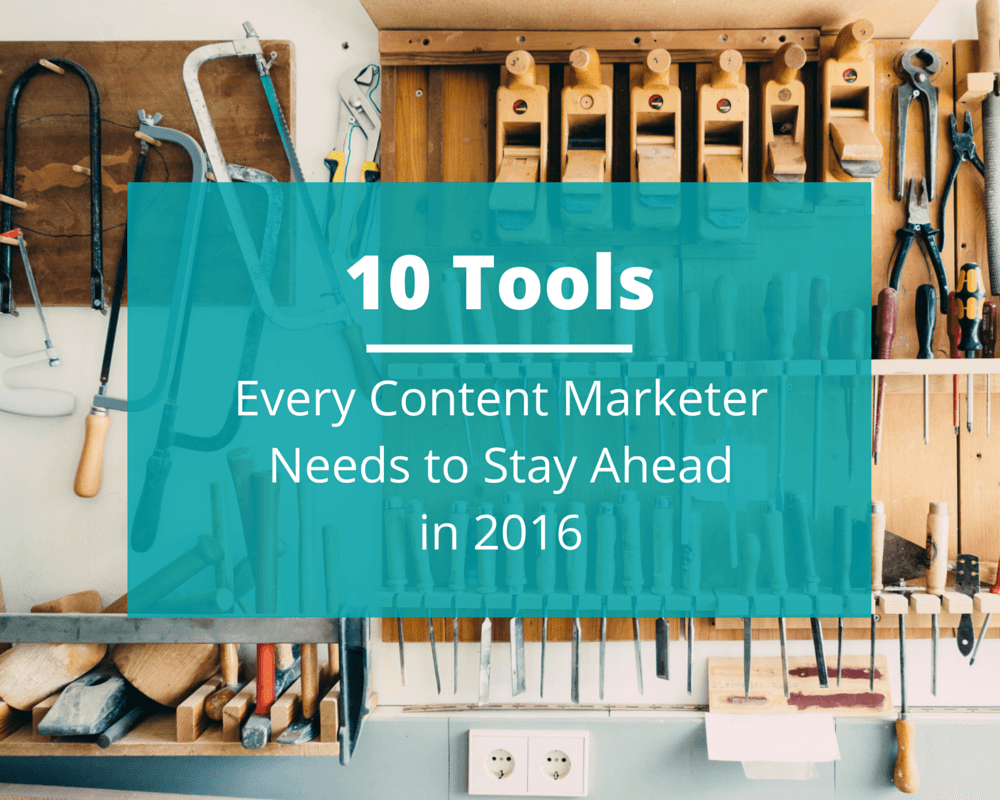 10 Tools Every Content Marketer Need