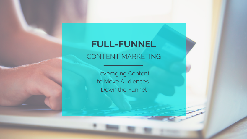 Full-Funnel Content Marketing