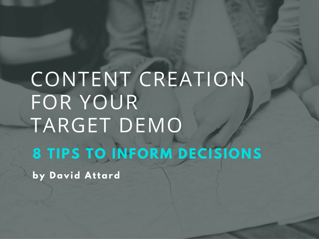 8 Tips to Create Better Content for Your Target Demographic