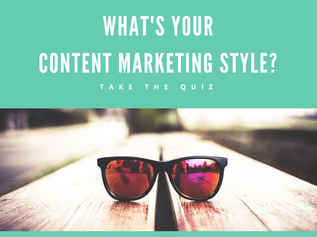 WHAT'S YOUR CONTENT MARKETING Style: Quiz