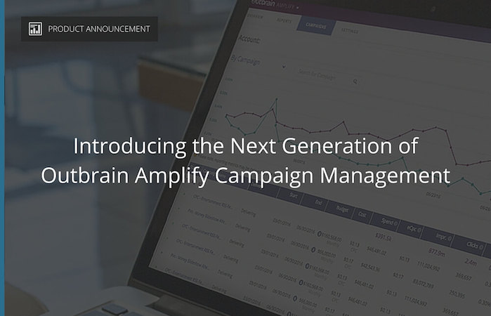 The Next Generation of Outbrain Amplify Campaign Management