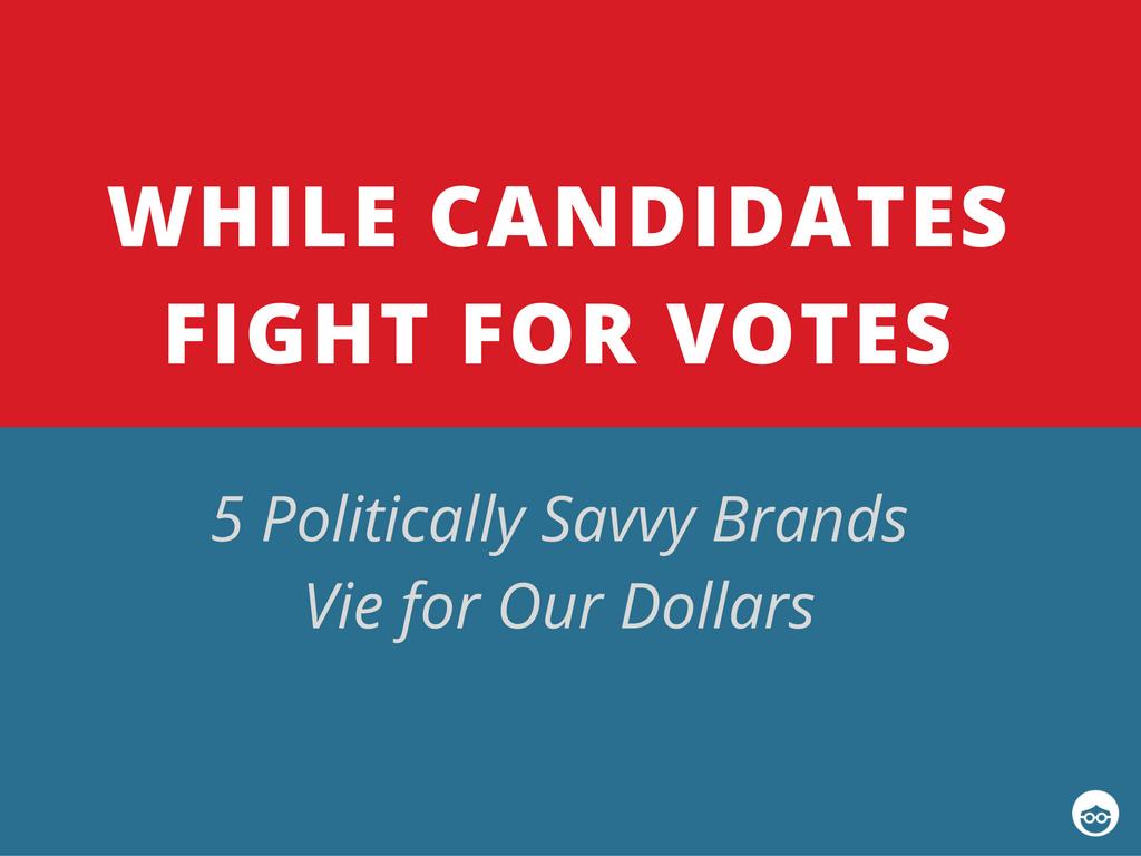5 politically savvy brands