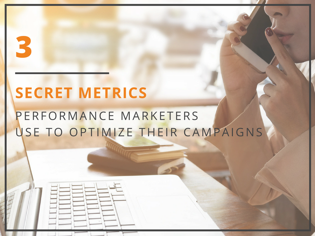 3 Secret Metrics Successful Performance Marketers Use
