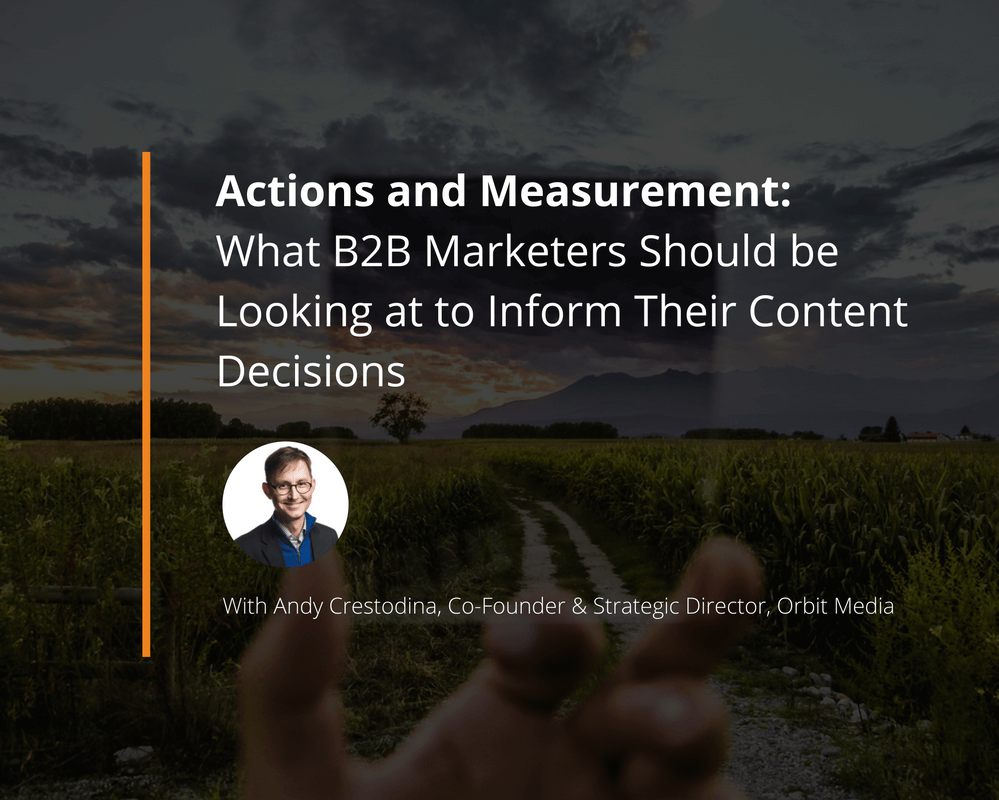 Andy Crestodina on Actions and Measurement for the B2B Content Marketing Space