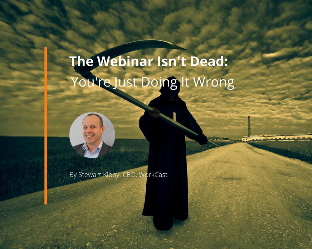 The Webinar Isn't Dead