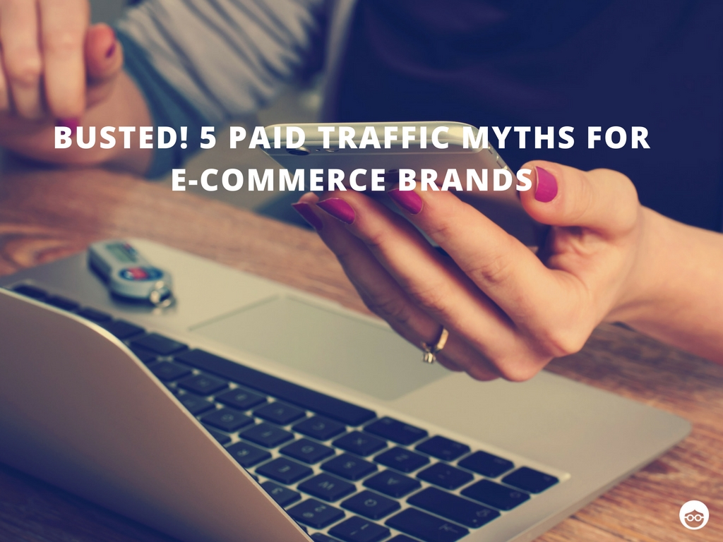 5 Paid Traffic Myths