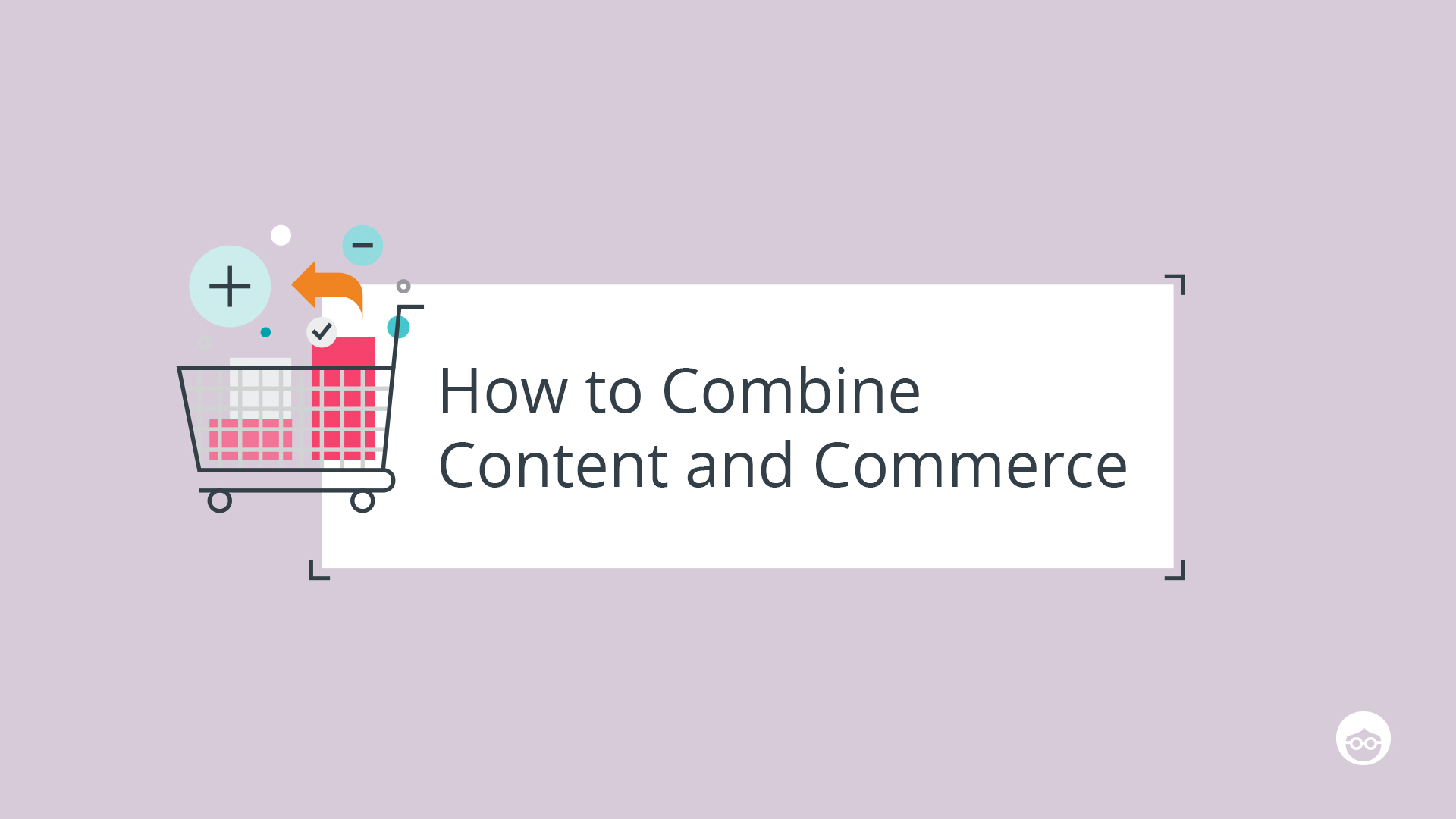 Content and Commerce