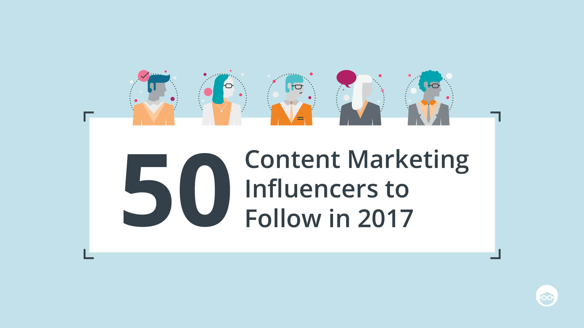 50 Content Marketing Influencers to Follow in 2017