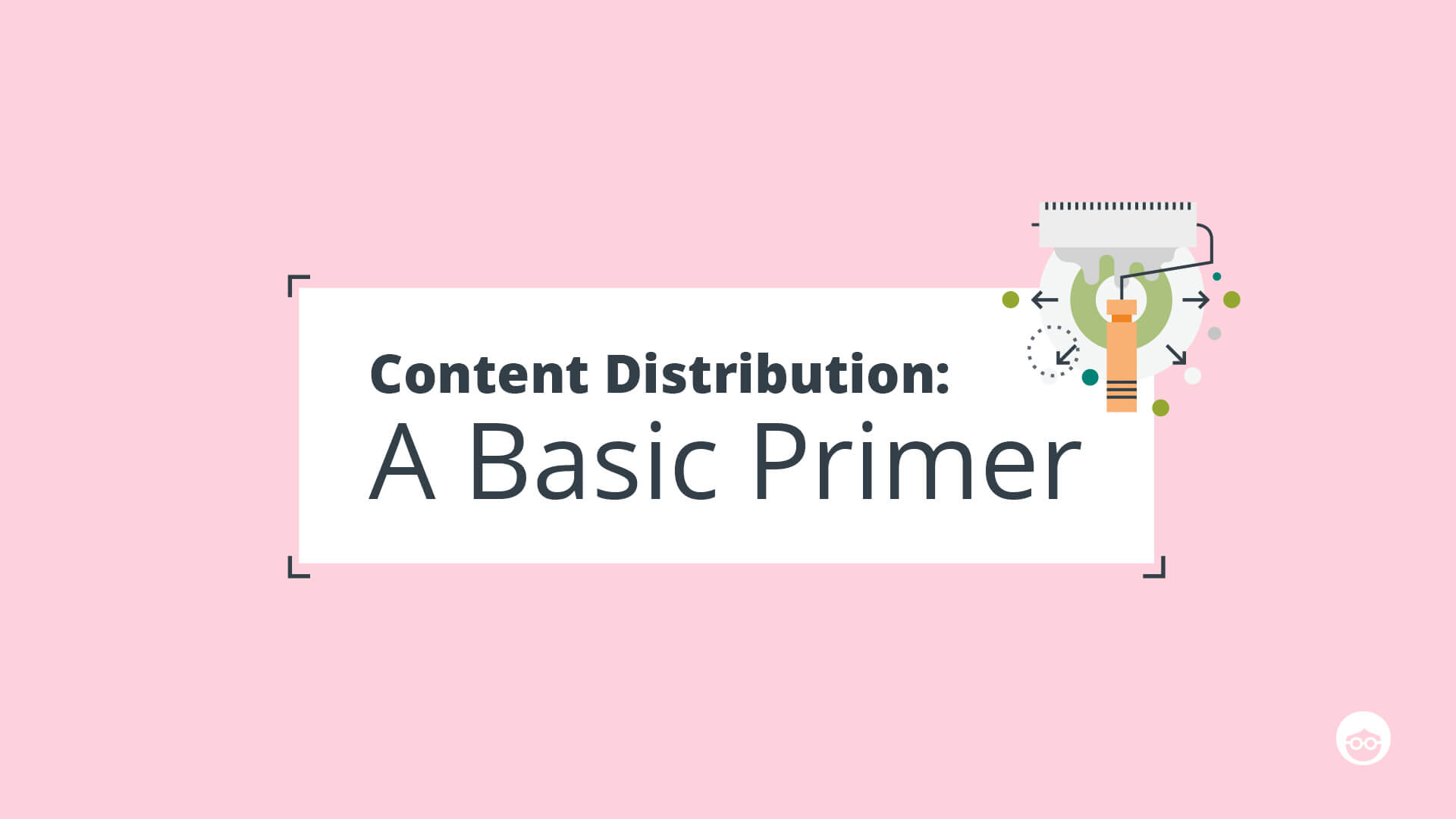 Content Distribution: A Basic Primer