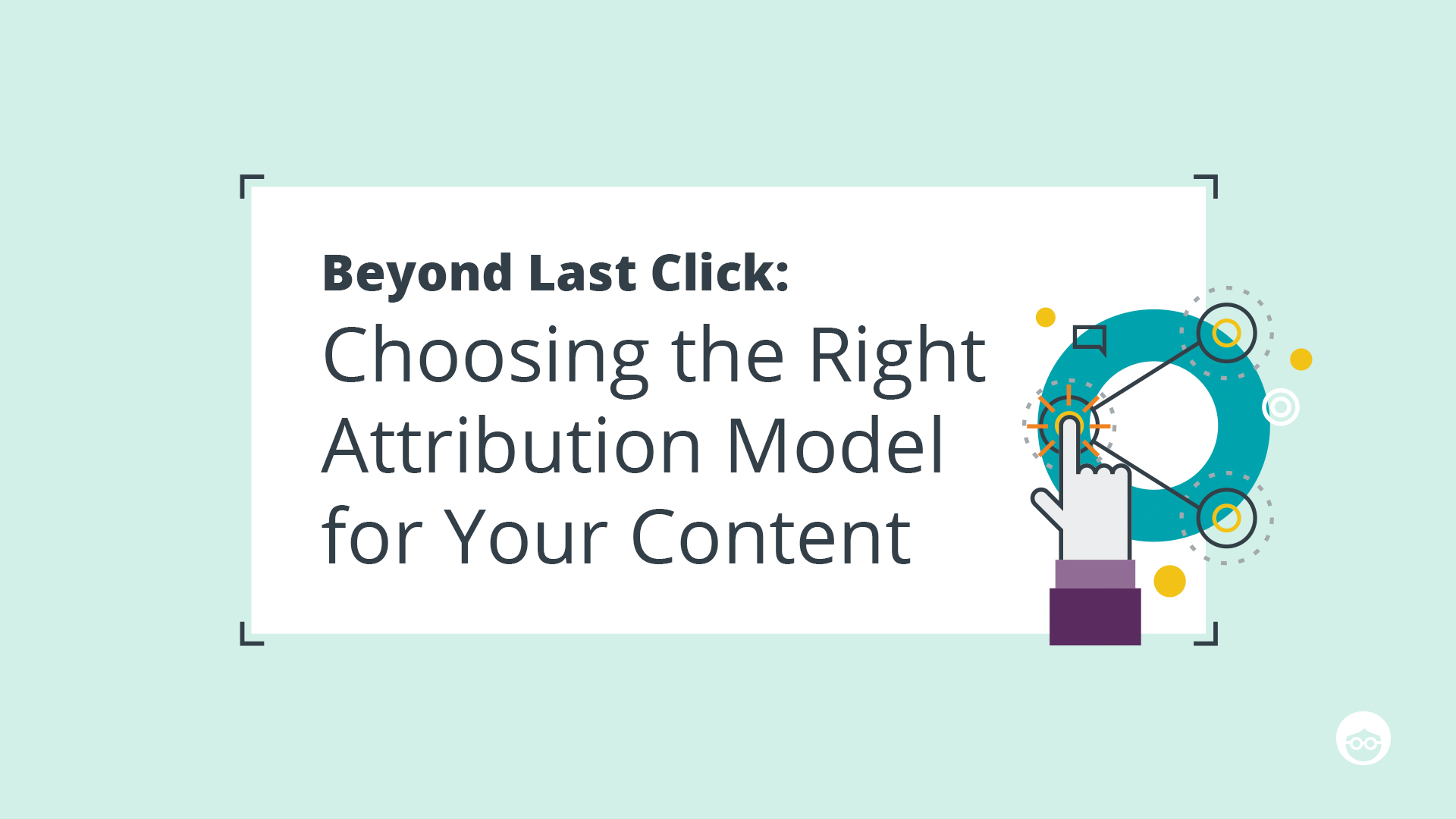 Choosing the Right Marketing Attribution Model
