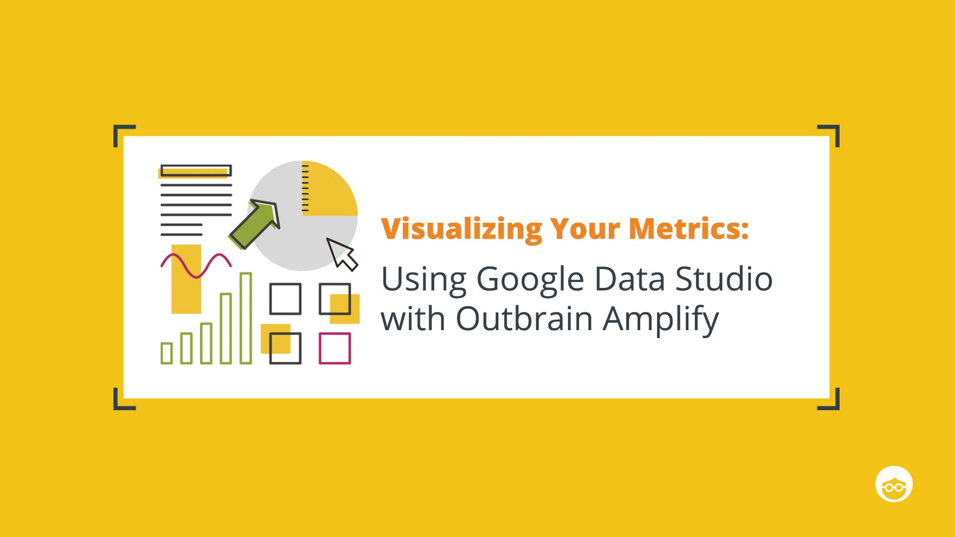 Using Google Data Studio with Outbrain Amplify