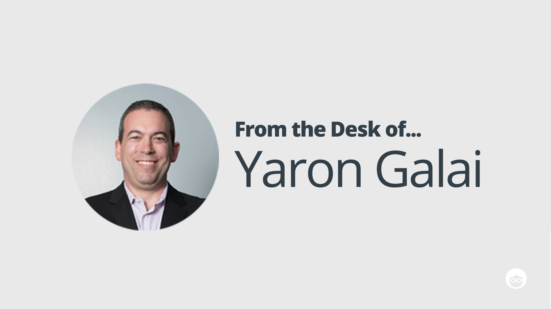 From the desk of Yaron Galai