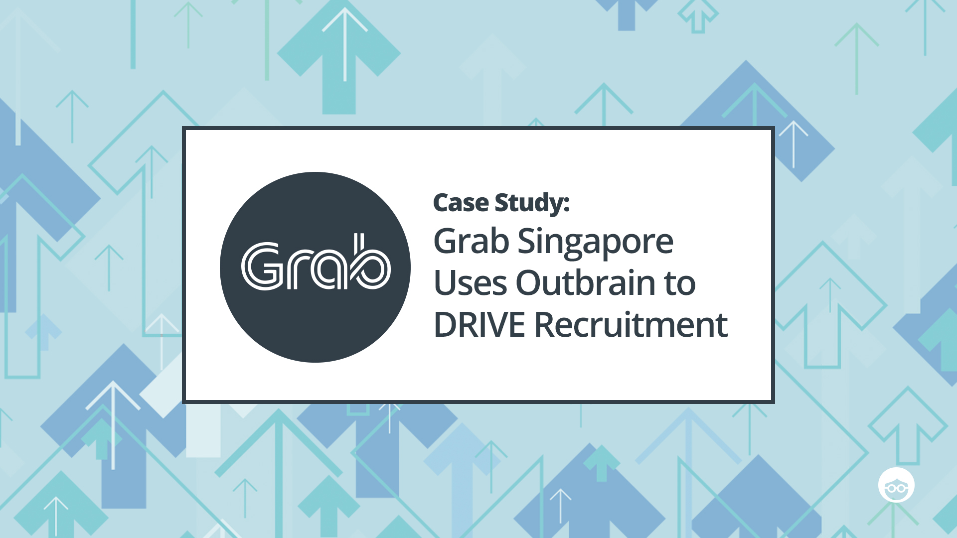 Grab Singapore Uses Outbrain to DRIVE Recruitment
