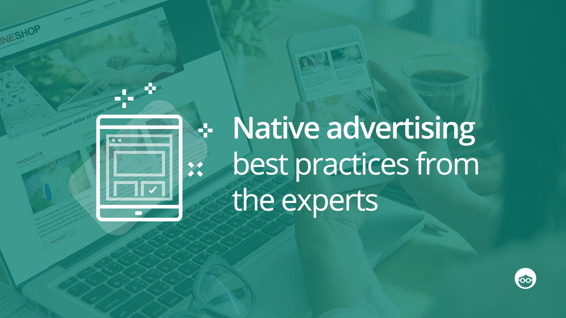 Native Advertising Experts Share Their Best Practices for