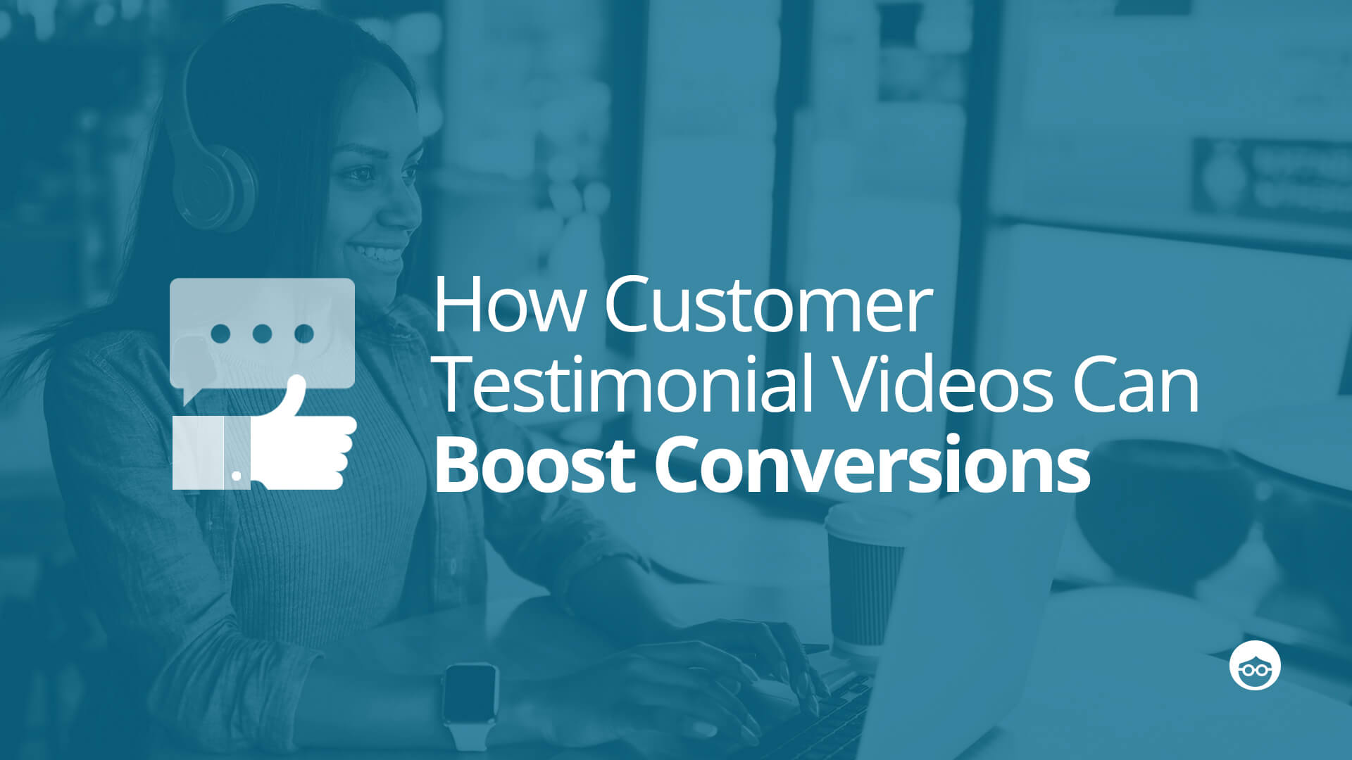 5 Steps to Create a Customer Testimonial Video that Converts