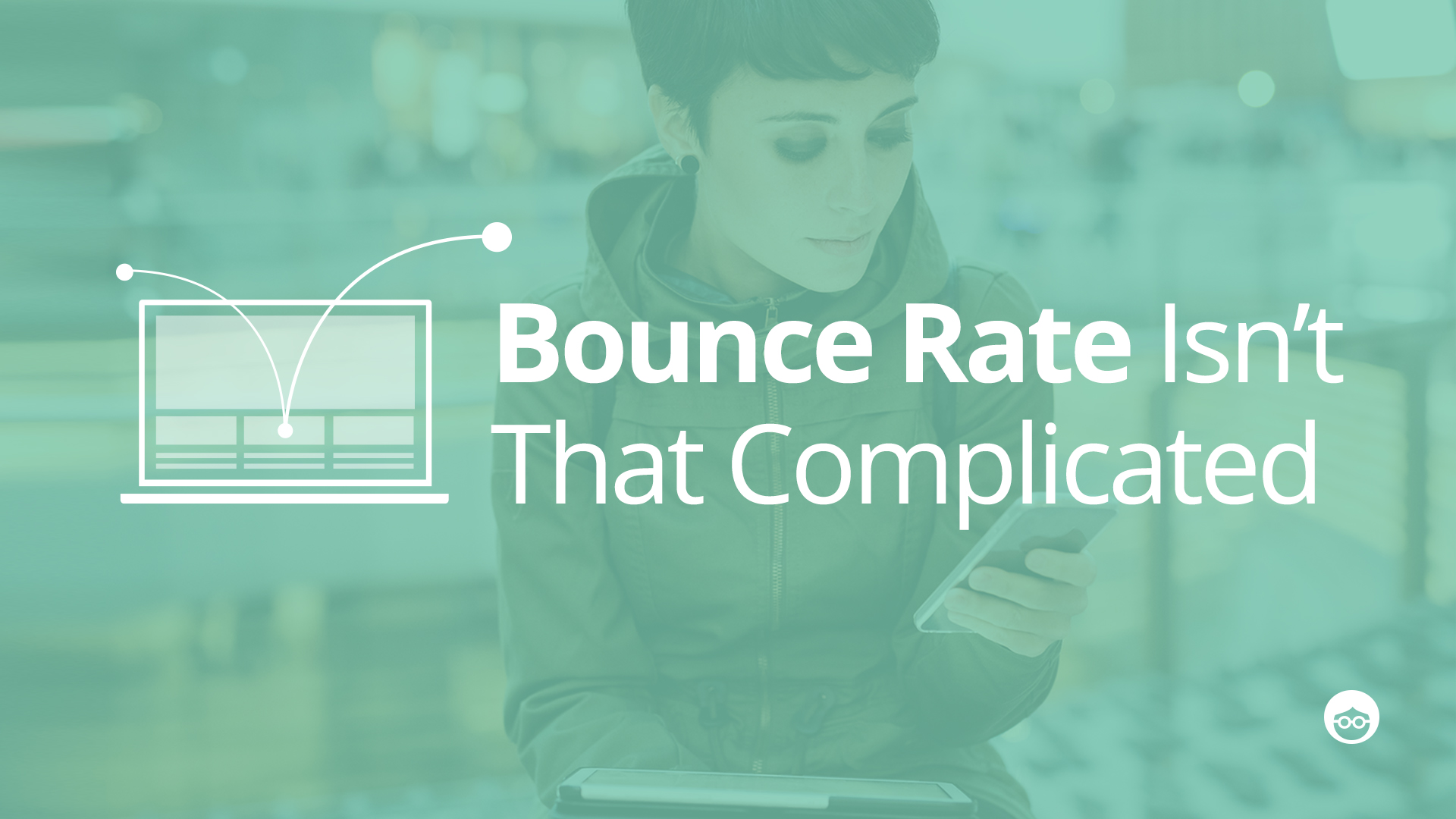 Struggling with Bounce Rate