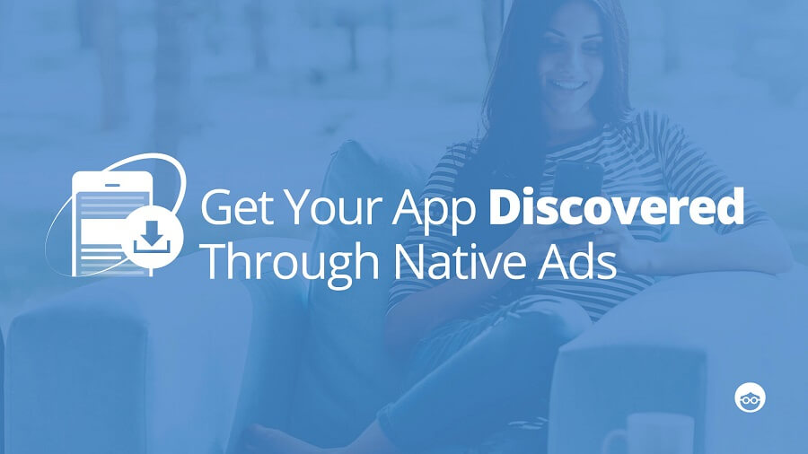 How to use Native Ads-to-Drive Mobile App Downloads
