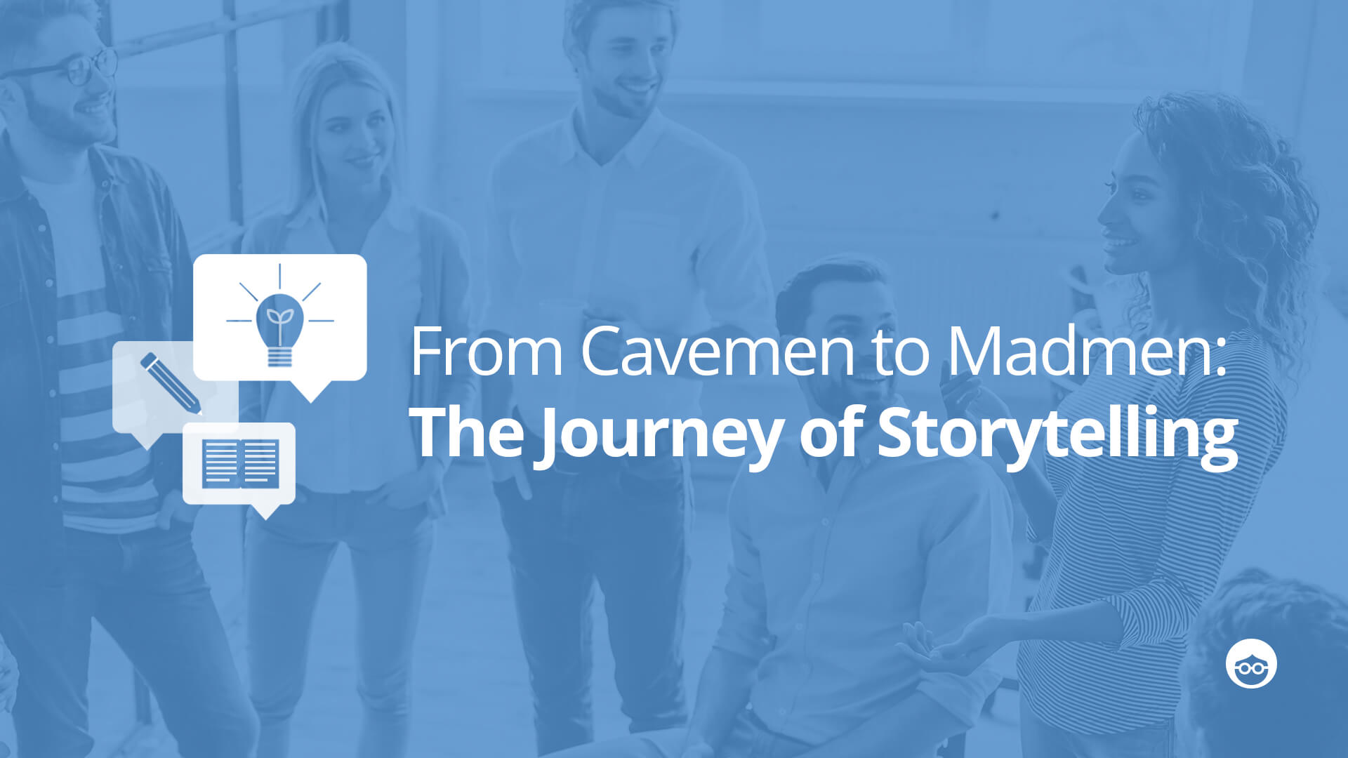 From Cavemen to Mad Men: The Journey of Storytelling