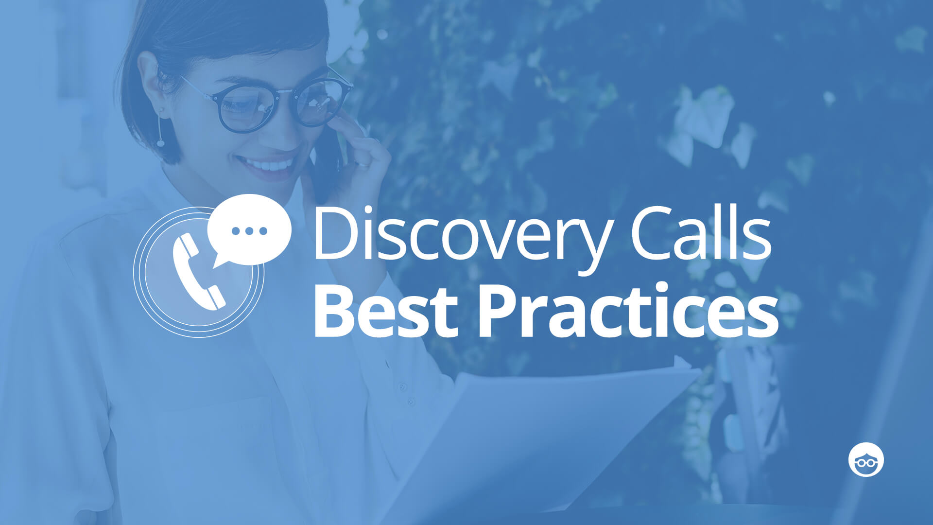 How to Make the Most of Your Discovery Calls