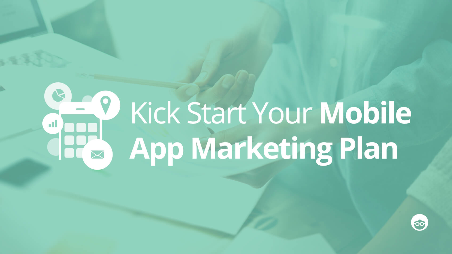 How to Build a Marketing Plan for Your Mobile App