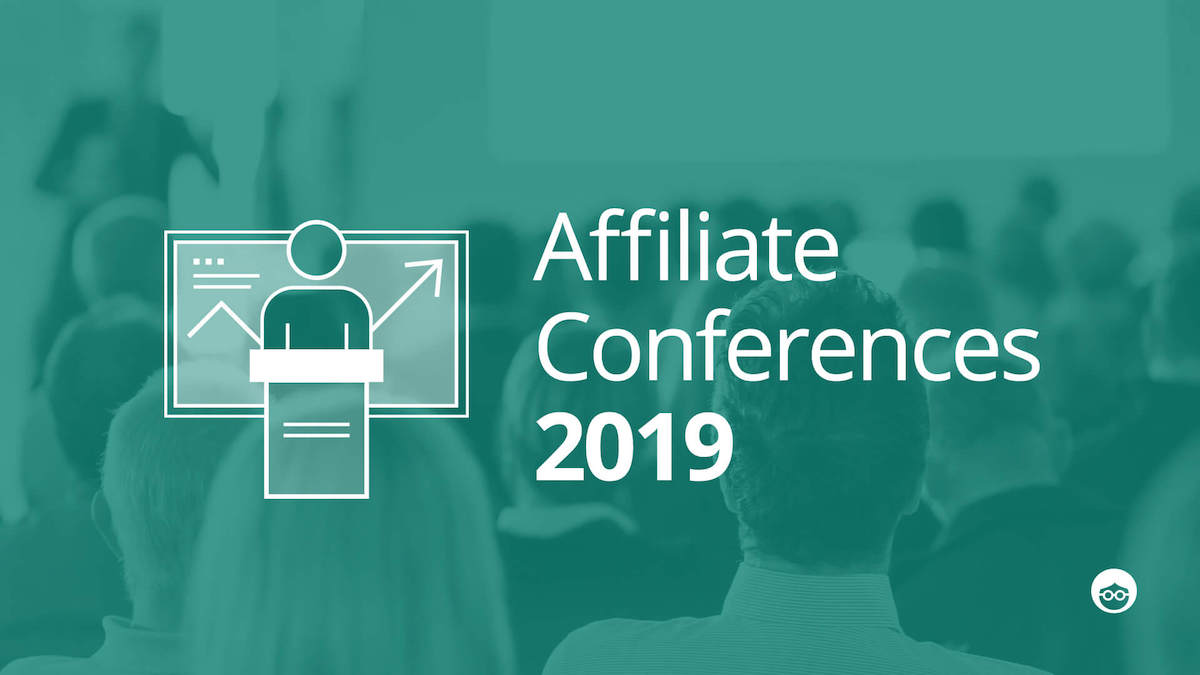 Top Affiliate Conferences to Attend in 2019