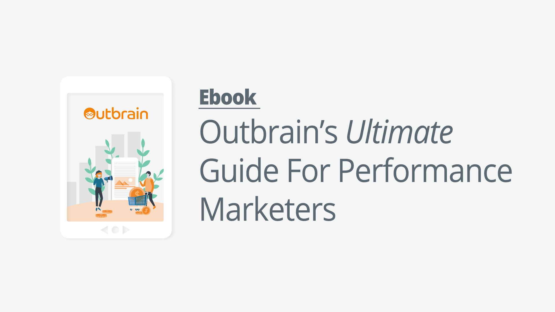 Introducing: Outbrain's Ultimate Guide For Performance Marketers