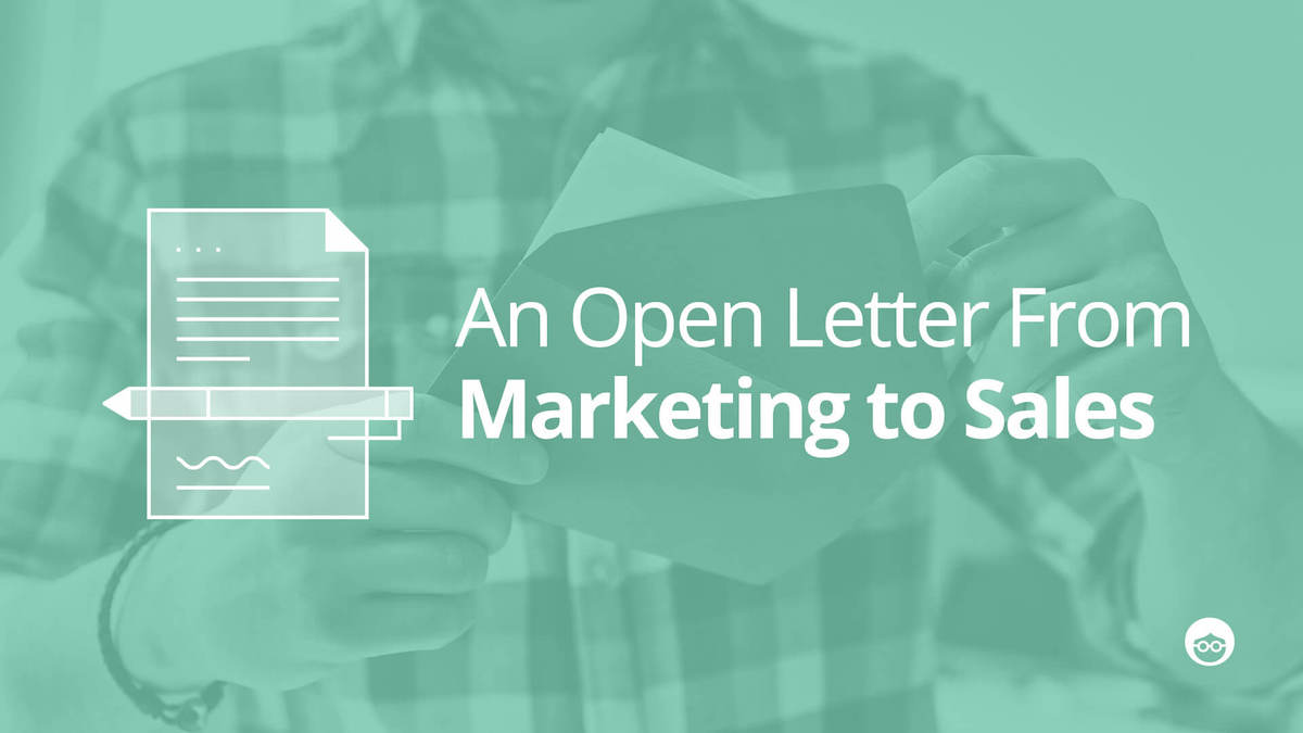 Inbound Leads: An Open Letter From Marketing to Sales