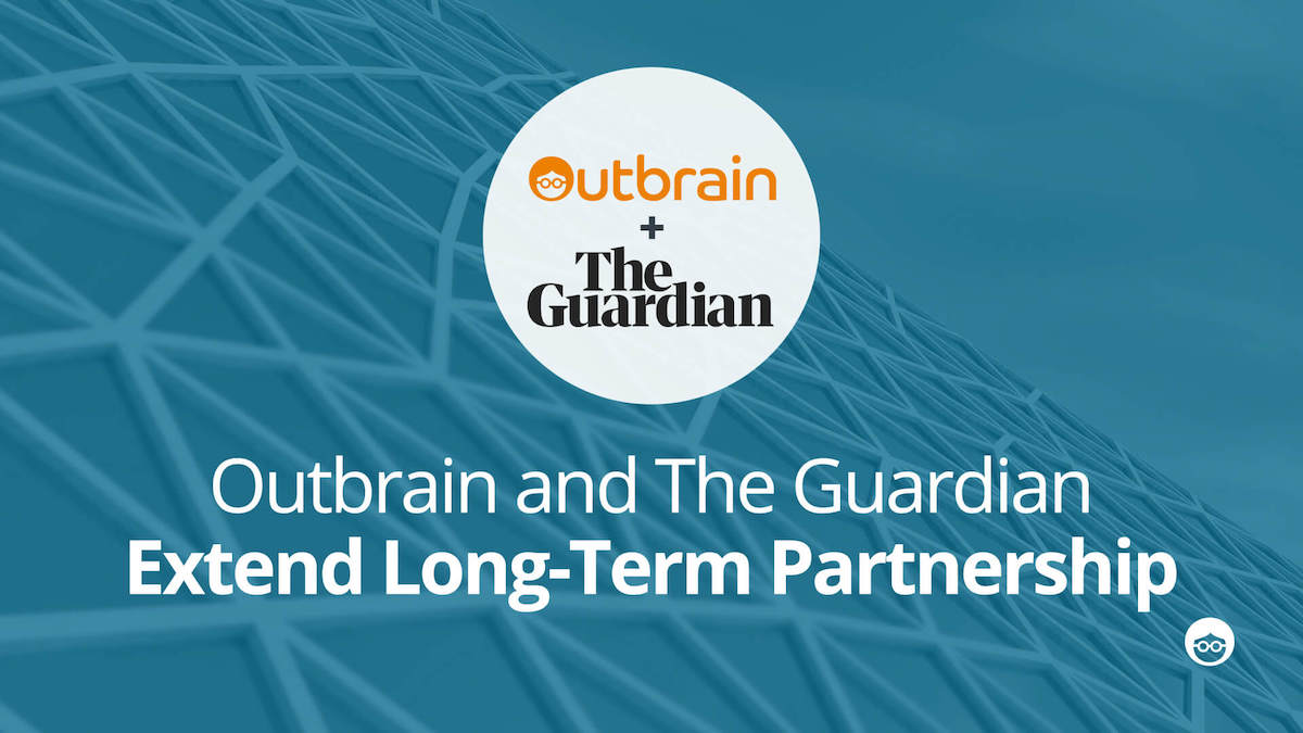 Outbrain and Guardian News & Media Extend Long-Term Partnership