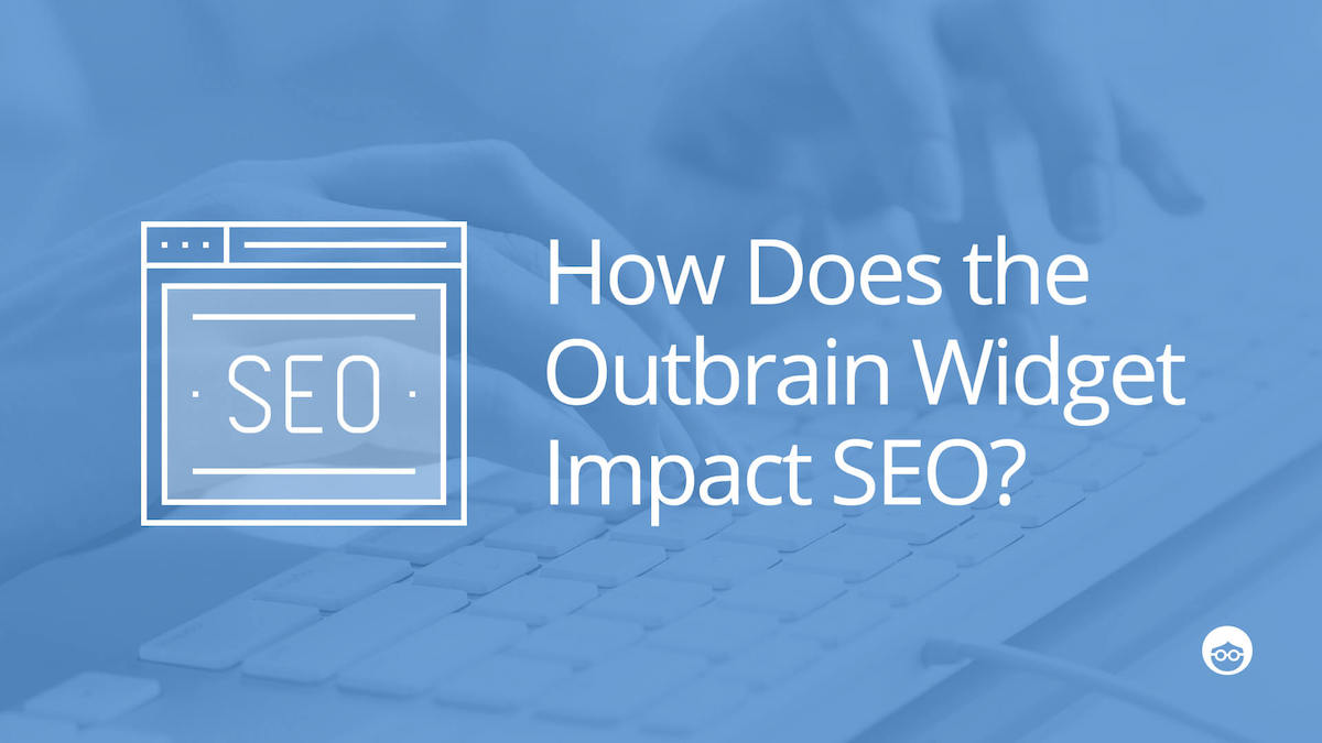 How Does the Outbrain Module Impact SEO?