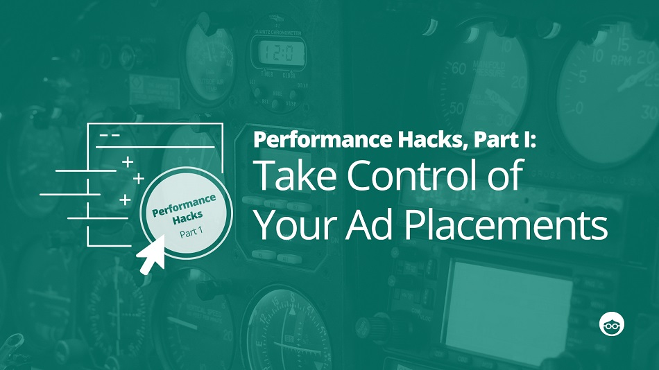 Ad Placements - Performance Hacks Guide
